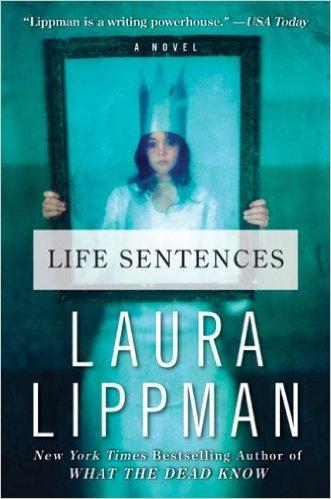 Laura Lippman, Life Sentences